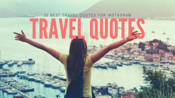 30 Best Travel Quotes For Instagram Big Adventure Fam